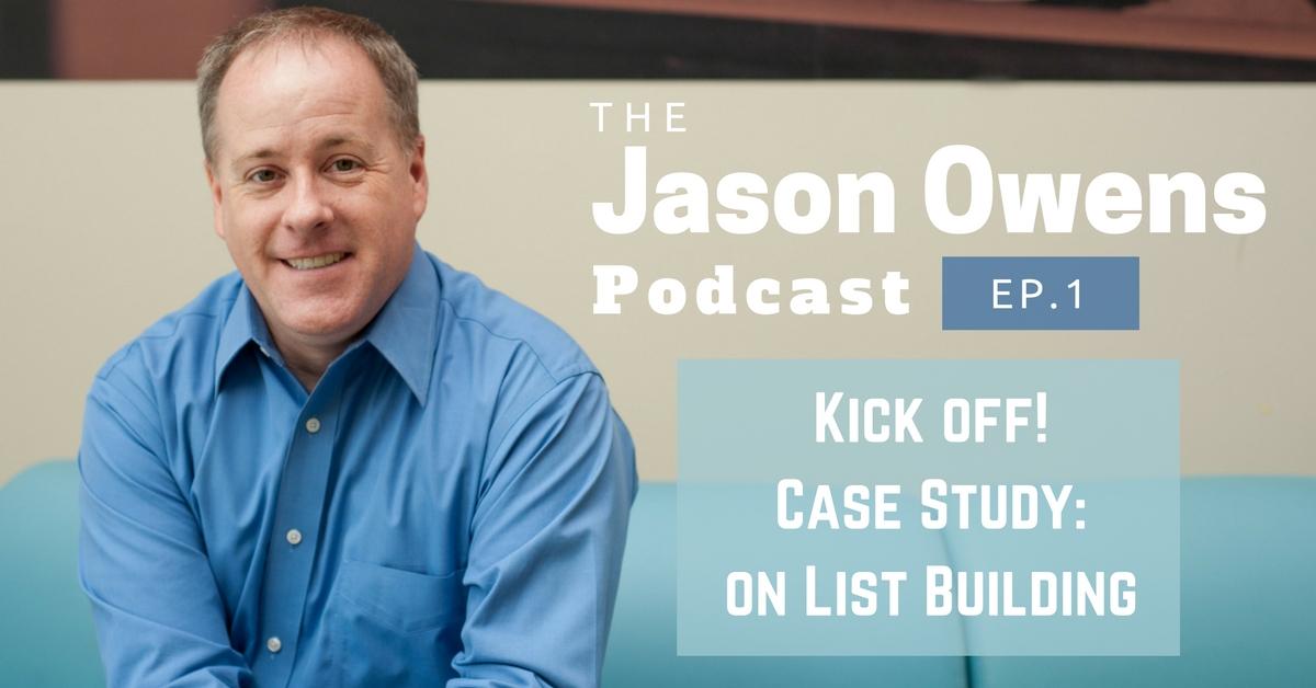 Jason Owens Podcast Case Study List Building